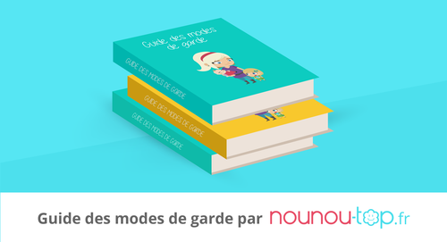 Faire garder son enfant : guide des solutions existantes