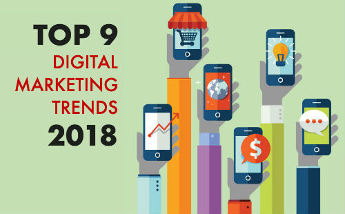 Top 9 Digital Marketing Trends for 2018