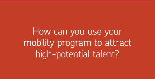 How can you use your mobility program to attract high-potential talent?