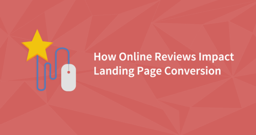 How Online Reviews Impact Trust and Landing Page Conversion