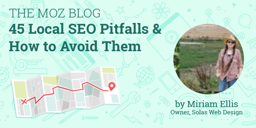 45 Local SEO Pitfalls & How to Avoid Them
