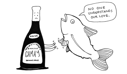 """You never, ever pair red wine with fish."""