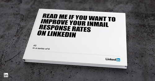 How To Use LinkedIn InMail To Reach Customers, Peers & Prospects