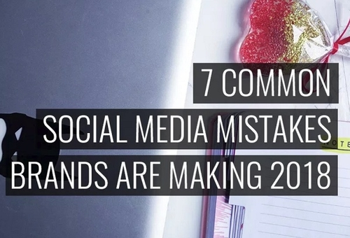 Top Social Media Mistakes of 2018