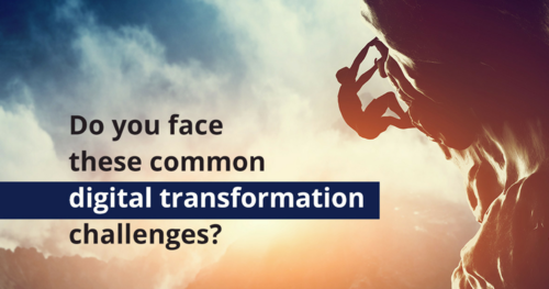 7 DIGITAL TRANSFORMATION CHALLENGES & HOW TO FACE THEM