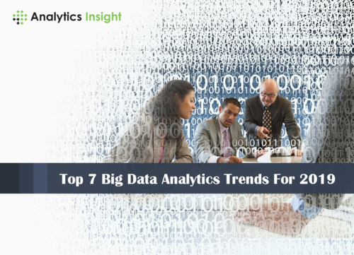 TOP 7 BIG DATA ANALYTICS TRENDS FOR 2019