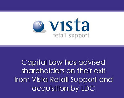 Capital Law advises shareholders on their exit from Vista Retail Support and acquisition by LDC