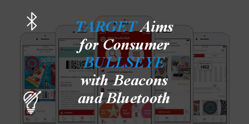 Target Aims for Consumer Bullseye with Beacons and Bluetooth