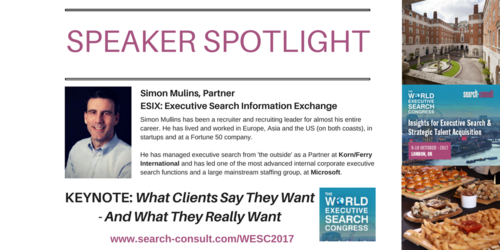 SPEAKER SPOTLIGHT - Simon Mullins to Open the 2017 World Executive Search Congress