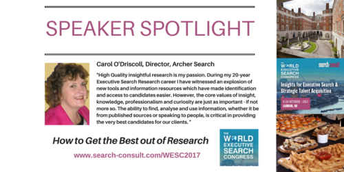 SPEAKER SPOTLIGHT: Carol O'Driscoll to Share Her Advice on How to Get the Best out of Research at the World Executive Search Congress