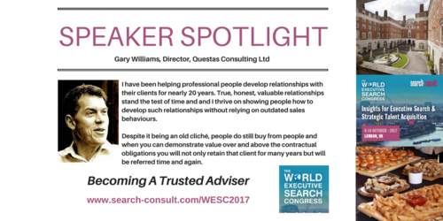SPEAKER SPOTLIGHT: Gary Williams to Share His Insights on How to Become a Trusted Adviser at the World Executive Search Congress