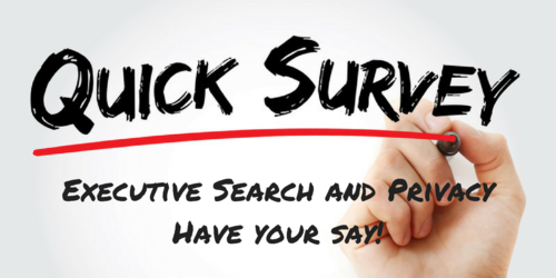 Executive Search and Privacy – have your say!