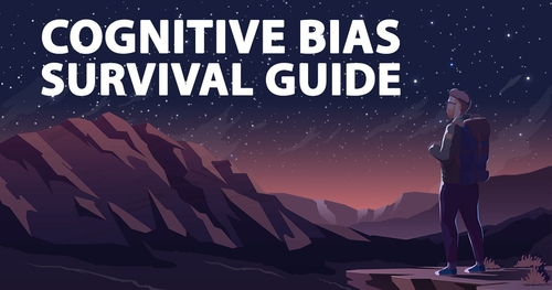 Cognitive Bias Survival Guide & Key Decision Making