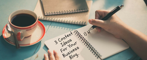 3 content ideas for your business blog