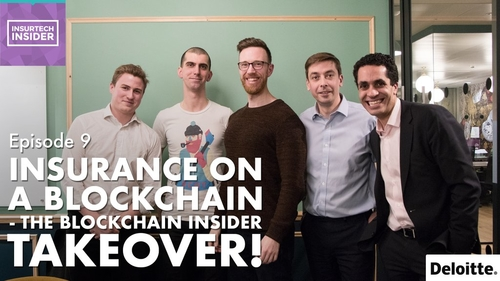 InsurTech Episode 9 - the Blockchain takeover