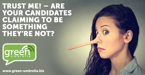 Are your candidates claiming to be something they're not?