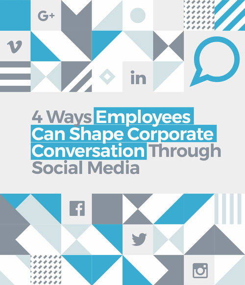 4 Ways Employees Shape Corporate Conversation Through Social Media Marketing