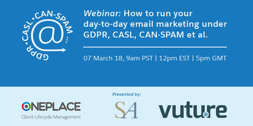 How to run your day-to-day email marketing under GDPR, CASL, CAN-SPAM et al [webinar]