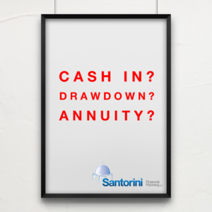 What to do with Pension Freedom – cash-in, drawdown or annuity?