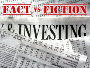 When you're investing understand the Fact Vs the Fiction