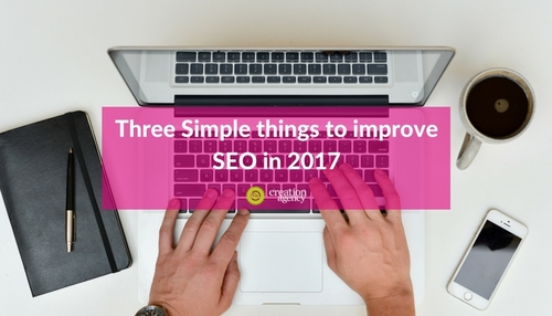 3 Things you can do now to improve your SEO