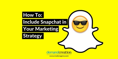 How To: Include Snapchat in Your Marketing Strategy