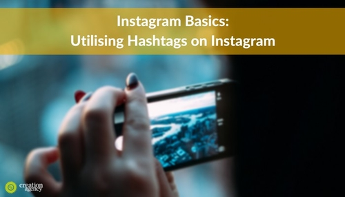 Instagram Basics: Utilising Hashtags on Instagram