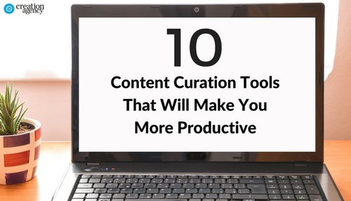 10 Content Curation Tools That Will Make You More Productive