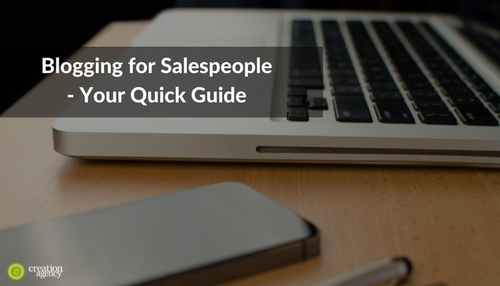 Blogging for Salespeople - Your Quick Guide