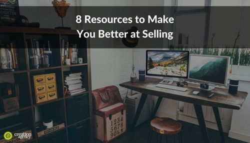 8 Resources to Make You Better at Selling