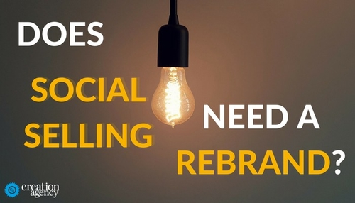 Does Social Selling Need a Rebrand?