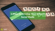 3 Ways to Develop Your Voice in Social Media
